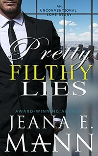 Pretty Filthy Lies: An Unconventional Love Story - Published on Nov, 2015