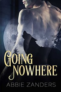 Going Nowhere: A BAMF Team Novel