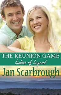 The Reunion Game: Ladies of Legend (The Winchesters of Legend, TN Book 1) - Published on Nov, 2015