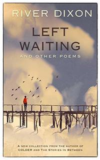 Left Waiting: and other poems
