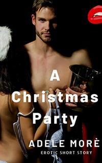 A Christmas Party: An Erotic Short Story