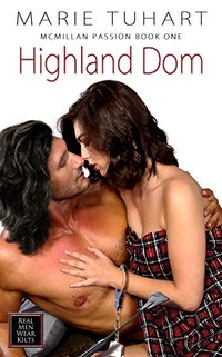 Highland Dom (McMillan Passion Book 1) - Published on Aug, 2018