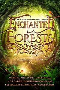 Enchanted Forests: A Magical Collection of Short Stories