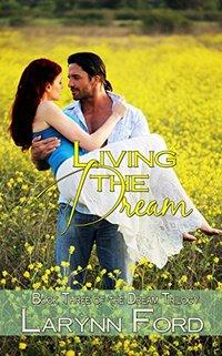 Living the Dream (Dream Trilogy Book 3)