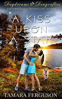 A KISS UPON A STAR (Daydreams & Dragonflies Sweet Romance 1)