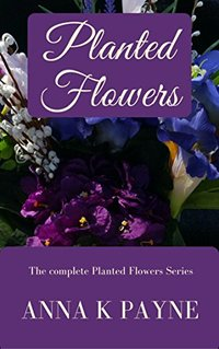 Planted Flowers Series - All in One Volume