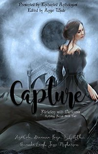 Capture: A Paranormal Romance Anthology Book Two (Flirtation with Darkness 2)