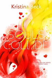 Souls Collide: Collide Series Book 3 - Published on Dec, 2018