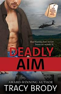 Deadly Aim (Bad Karma Special Ops Book 2) - Published on Mar, 2020