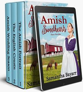 Amish Sweethearts: Three Inspirational Stories (Amish Ever After Book 1)