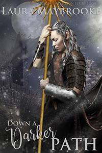 Down A Darker Path (Dulcea's Rebellion Book 2) - Published on Mar, 2020