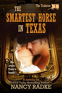 The Smartest Horse in Texas (The Traherns #2) (The Trahern Western Pioneer Series)