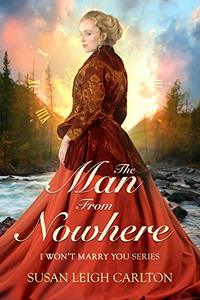 The Man From Nowhere: She wanted a cowboy; He was a fighter pilot. (I Won't Marry You Book 3)