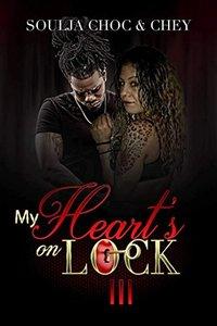 My Heart's On Lock 3