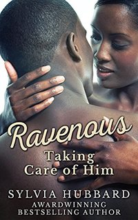 Ravenous: Taking Care of Him