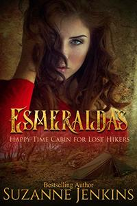 Esmeralda's Happy-Time Cabin for Lost Hikers