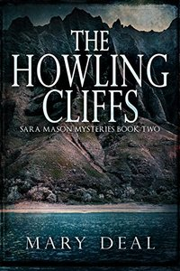 The Howling Cliffs (Sara Mason Mysteries Book 2) - Published on Dec, 2017