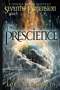 Seventh Dimension - The Prescience: A Young Adult Fantasy (Seventh Dimension Series Volume 5) - Published on Nov, 2017