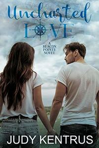 Uncharted Love (Beacon Pointe Book 5)