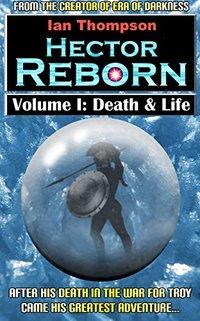 Hector Reborn: Volume I: Death & Life