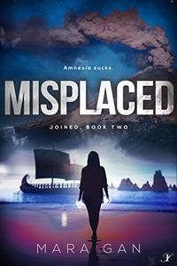 Misplaced: Joined: Book Two