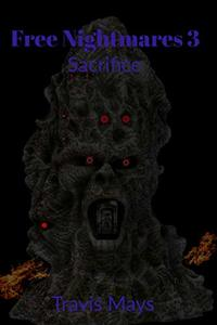Sacrifice (Free nightmares Book 3) - Published on May, 2016