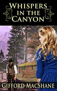 Whispers in the Canyon: Donovan Family Saga, Book 1 - Published on Sep, 2019