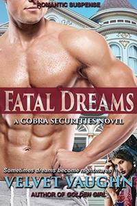 Fatal Dreams (COBRA Securities Book 17) - Published on Sep, 2019