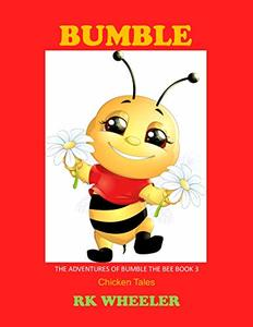 Bumble: Chicken Tales (The Adventures of Bumble the Bee Book 3)