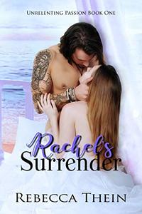 Rachel's Surrender (Unrelenting Passion Book 1) - Published on Apr, 2019