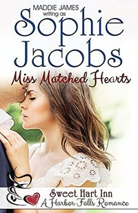 Miss Matched Hearts: Sweet Hart Inn (A Harbor Falls Romance Book 8)