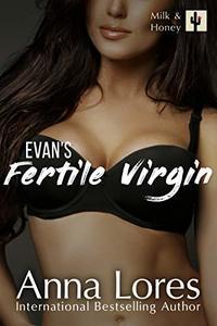 Evan's Fertile Virgin (Milk and Honey Book 4)