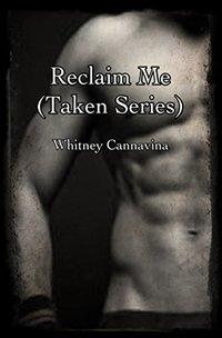 Reclaim Me (Taken Series) - Published on Apr, 2017