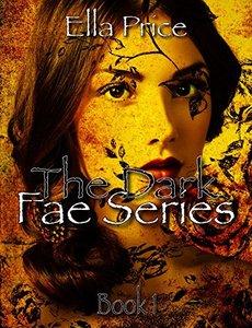 The Dark Fae Series: Book 1