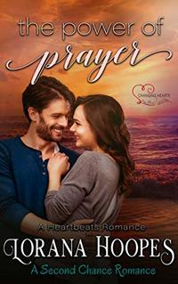 The Power of Prayer: A Clean Second Chance Romance (Heartbeats Book 2)