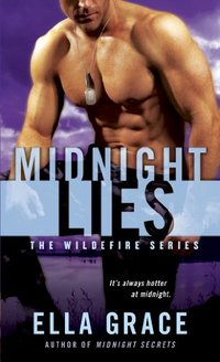 Midnight Lies: The Wildefire Series - Published on Sep, 2013