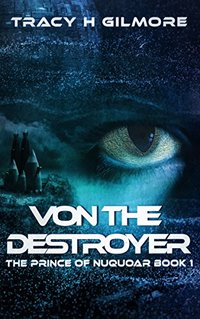 VON The Destroyer: The Prince of NuQuoar Book 1 - Published on Nov, 2017