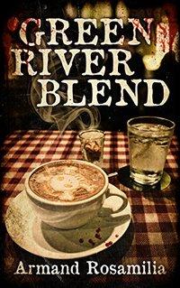 Green River Blend: A Supernatural Thriller - Published on Dec, 2015