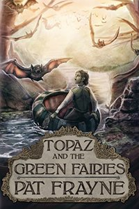 Topaz and the Green Fairies (Topaz the Conjure Cat  Book 3)