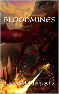 Bloodmines: Cheryl Matthynssens (The Blue Dragon's Geas Book 3)
