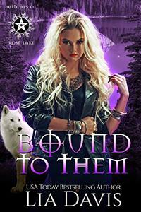 Bound to Them: A Reverse Harem Paranormal Romance (Witches of Rose Lake Book 4) - Published on Mar, 2020