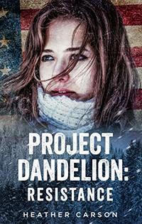 Project Dandelion: Resistance