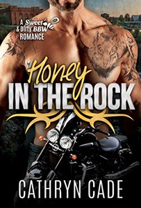 HONEY IN THE ROCK: Sweet&Dirty BBW MC Romance Series Book 5 (Sweet & Dirty BBW MC Romance) - Published on Jun, 2017