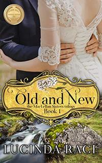 Old and New: The Enchanted Wedding Dress (The MacLellan Sisters Trilogy Book 1)