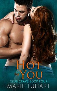 Hot for You (Club Crave Book 4) - Published on Dec, 2019
