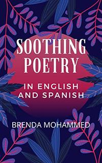 SOOTHING POETRY: IN ENGLISH AND SPANISH