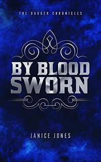 By Blood Sworn (The Dagger Chronicles) - Published on Aug, 2017