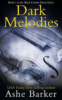 Dark Melodies (The Black Combe Doms Book 1)