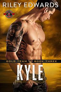 Kyle (Special Forces: Operation Alpha) (Gold Team Book 3) - Published on Oct, 2019