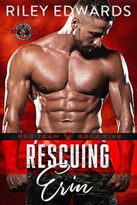Rescuing Erin (Special Forces: Operation Alpha) (Red Team Book 5) - Published on Jan, 2019